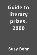 Guide to literary prizes. 2000 by Susy Behr