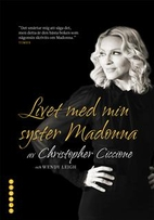 Life with My Sister Madonna by Christopher…