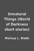 Unnatural Things (World of Darkness short…