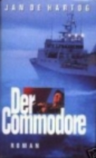 The Commodore: A Novel of the Sea by Jan de…