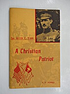 Sgt. Alvin C. York A Christian Patriot by…