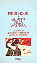 Gli anni della violenza by Ernst Nolte