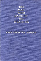 The Man Who Caught the Weather and Other…