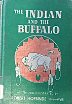 The Indian and the buffalo by Robert…