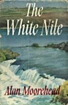 The While Nile by Alan Moorehead