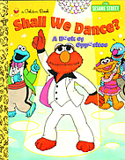 Shall We Dance?: A Book of Opposites (Sesame…