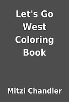 Let's Go West Coloring Book by Mitzi…