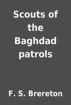 Scouts of the Baghdad patrols by F. S.…