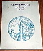 Usavršavanje u šahu by A.S.Suetin