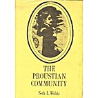 The Proustian Community by Seth L. Wolitz