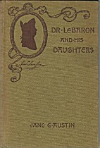 Dr. LeBaron and His Daughters: A Story of…