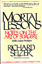 Mortal Lessons: Notes on the Art of Surgery…