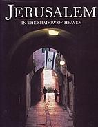 Jerusalem: In the Shadow of Heaven by David…