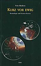 Kurz vor ewig: Kosmologie und Science…