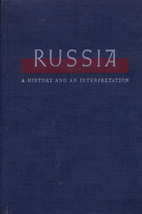 Russia: A History and an Interpretation,…