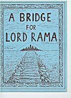 A Bridge for Lord Rama by Mary Scioscia