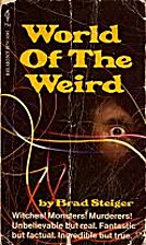 World of the Weird by Brad Steiger