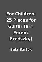 For Children: 25 Pieces for Guitar (arr.…