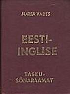 Eesti-Inglise taskusõnaraamat by Maria…
