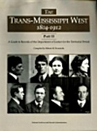 The Trans-Mississippi West, 1804-1912, Part…