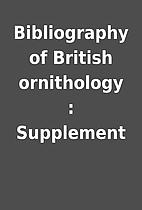 Bibliography of British ornithology :…