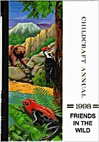 Childcraft Annual 1998: Friends in the Wild…