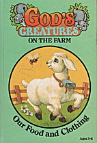 God's Creatures on the Farm: Our Food…