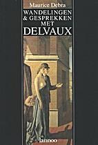 Wandelingen & gesprekken met Delvaux by…