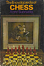 The encyclopaedia of chess by Anne Sunnucks