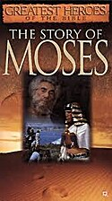 Story of Moses, The (Greatest Heroes of the…