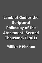 Lamb of God or the Scriptural Philosopy of…