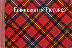 Edinburgh in pictures / By the author of…
