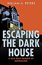 Escaping the Dark House: A Self-Help Memoir…