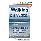 Walking on Water: Intuitive Leadership -…