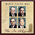 *He is Alive by Bible Truth Men