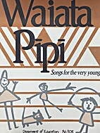Waiata pipi: songs for the very young:…