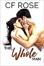 The Whole Man by C. F, Rose