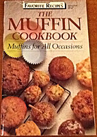 The Muffin Cookbook: Muffins for All…