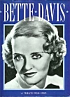 Bette Davis: A Tribute 1908-1989 by Roger…