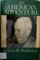 An American Adventure by Jonn B. Henkels