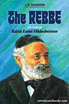 The Rebbe: The Story of Rabbi Esriel…