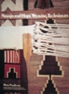Navajo and Hopi Weaving Techniques by Mary…