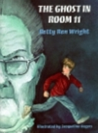 The Ghost in Room 11 by Betty Ren Wright