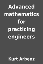 Advanced mathematics for practicing…