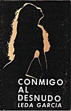 Conmigo al desnudo by Leda García