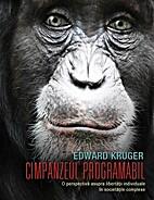 Programmable Chimpanzee by Edward Kruger