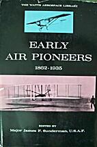 Early air pioneers by James F. Sunderman