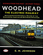 Woodhead: the Electric Railway by E.M.…