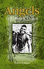 Angels of Kokoda by David MULLIGAN