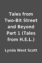 Tales from Two-Bit Street and Beyond Part 1…
